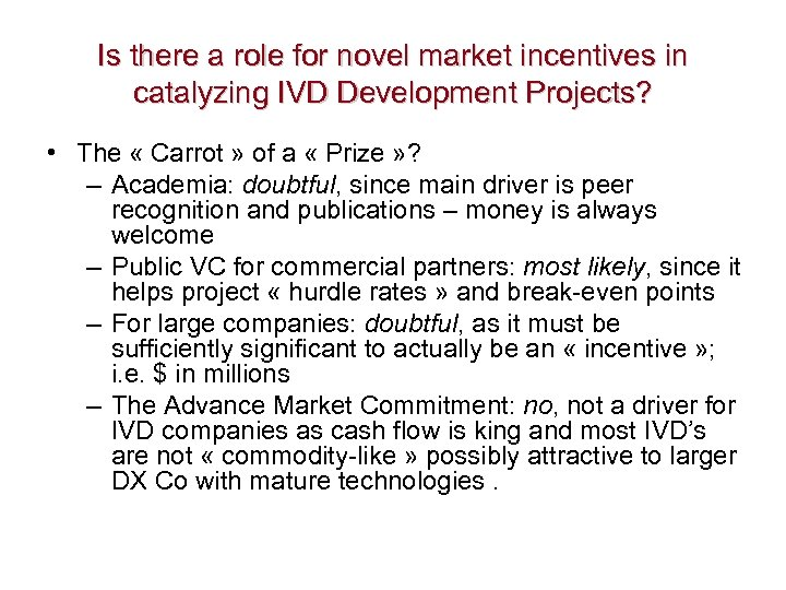 Is there a role for novel market incentives in catalyzing IVD Development Projects? •