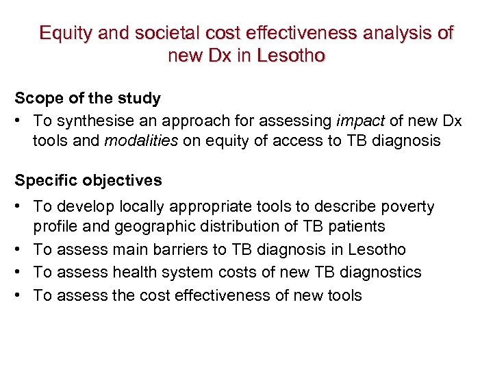 Equity and societal cost effectiveness analysis of new Dx in Lesotho Scope of the