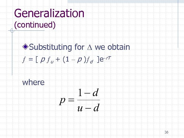 Generalization (continued) Substituting for D we obtain ƒ = [ p ƒu + (1