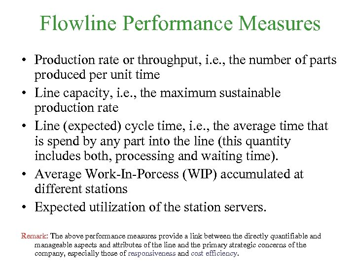 Flowline Performance Measures • Production rate or throughput, i. e. , the number of