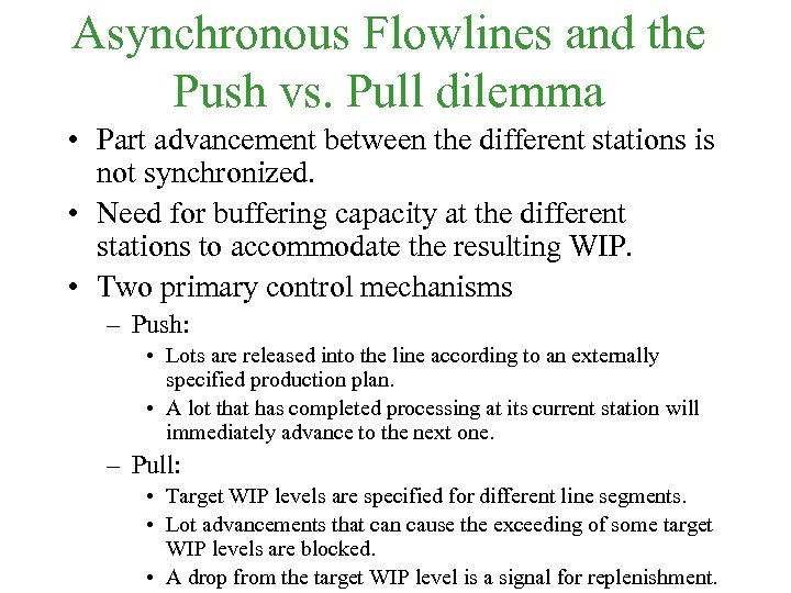 Asynchronous Flowlines and the Push vs. Pull dilemma • Part advancement between the different