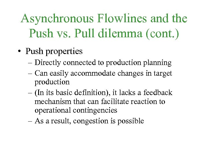 Asynchronous Flowlines and the Push vs. Pull dilemma (cont. ) • Push properties –