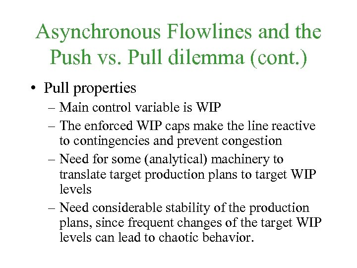 Asynchronous Flowlines and the Push vs. Pull dilemma (cont. ) • Pull properties –