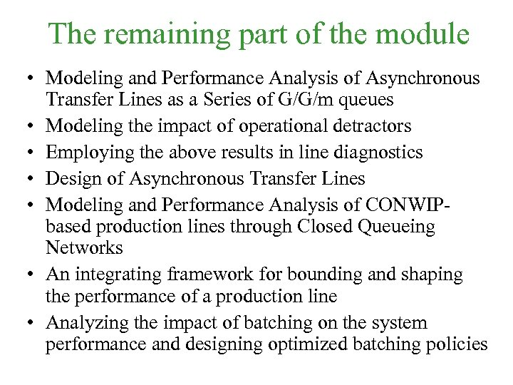 The remaining part of the module • Modeling and Performance Analysis of Asynchronous Transfer