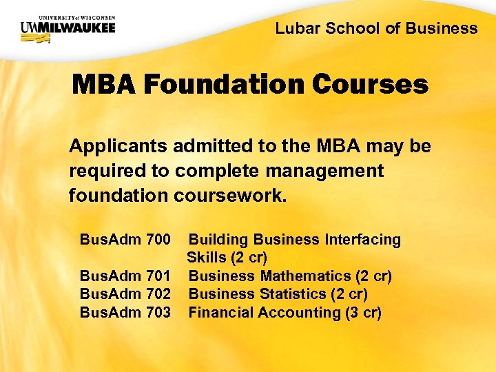 UWM CIO Office Lubar School of Business MBA Foundation Courses Applicants admitted to the