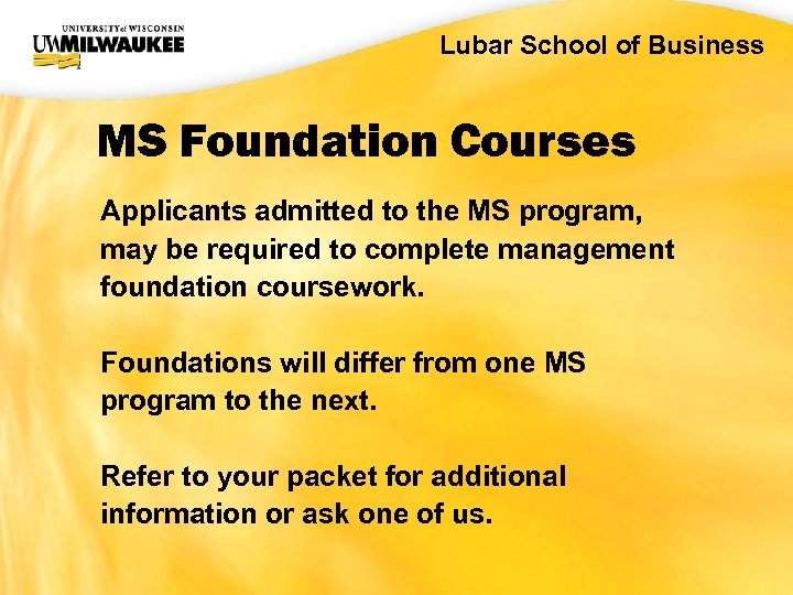 UWM CIO Office Lubar School of Business MS Foundation Courses Applicants admitted to the