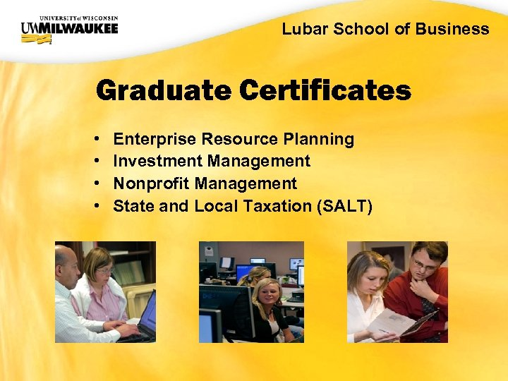 UWM CIO Office Lubar School of Business Graduate Certificates • • Enterprise Resource Planning