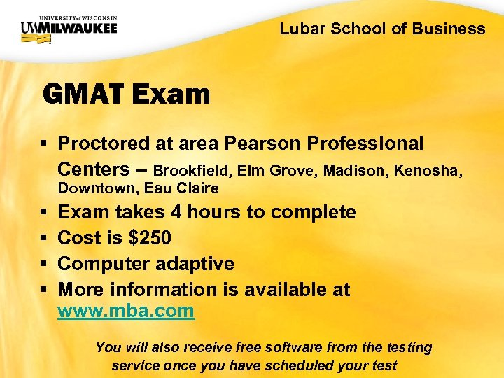 UWM CIO Office Lubar School of Business GMAT Exam § Proctored at area Pearson