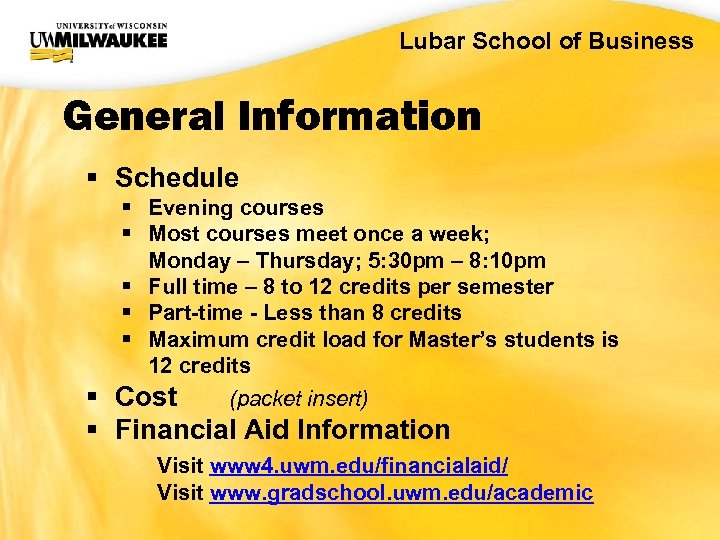 UWM CIO Office Lubar School of Business General Information § Schedule § Evening courses