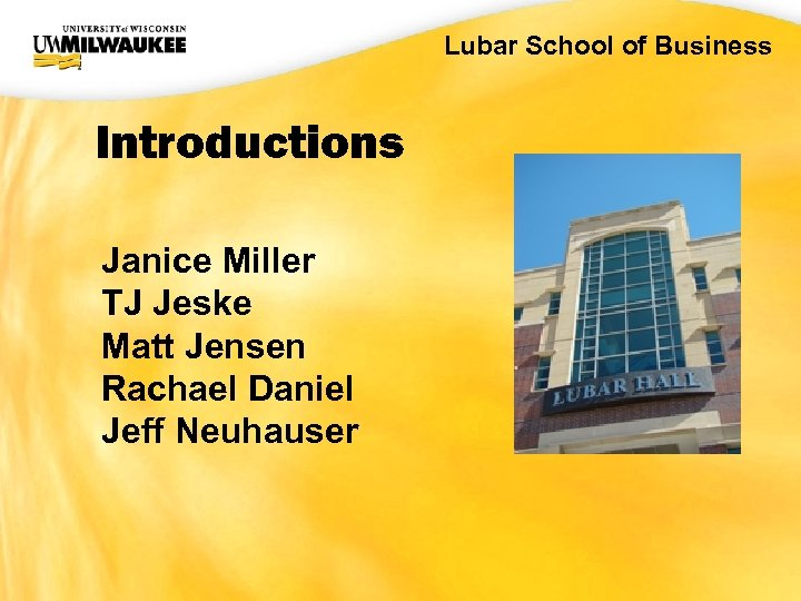 UWM CIO Office Introductions Janice Miller TJ Jeske Matt Jensen Rachael Daniel Jeff Neuhauser
