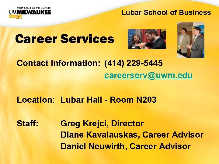 UWM CIO Office Lubar School of Business Career Services Contact Information: (414) 229 -5445