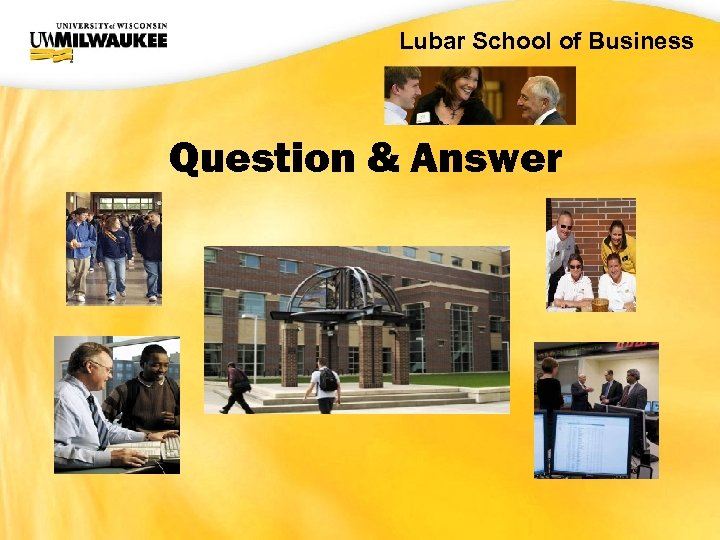 UWM CIO Office Lubar School of Business Question & Answer
