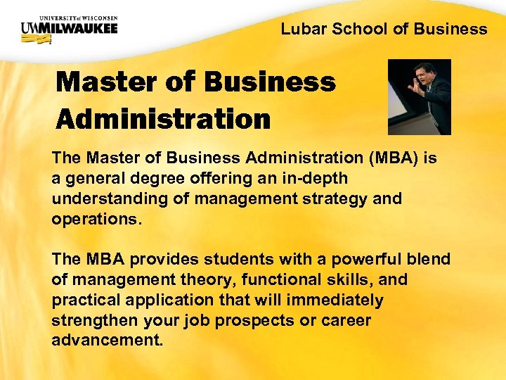 UWM CIO Office Lubar School of Business Master of Business Administration The Master of