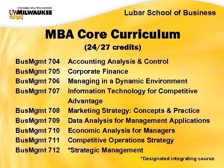 UWM CIO Office Lubar School of Business MBA Core Curriculum (24/27 credits) Bus. Mgmt