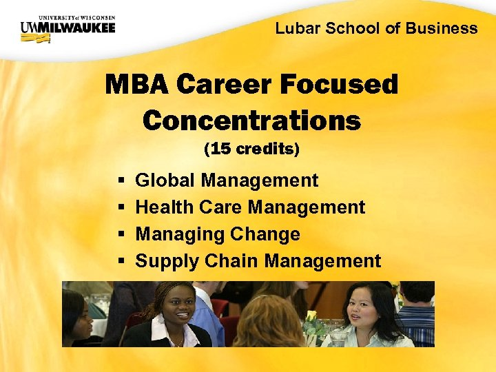 UWM CIO Office Lubar School of Business MBA Career Focused Concentrations (15 credits) §