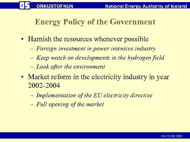 ORKUSTOFNUN National Energy Authority of Iceland Energy Policy of the Government • Harnish the