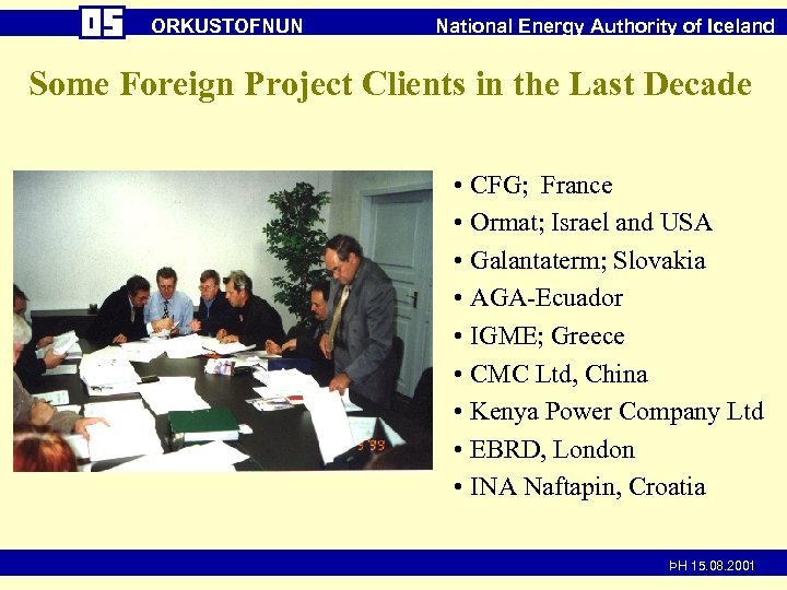 ORKUSTOFNUN National Energy Authority of Iceland Some Foreign Project Clients in the Last Decade