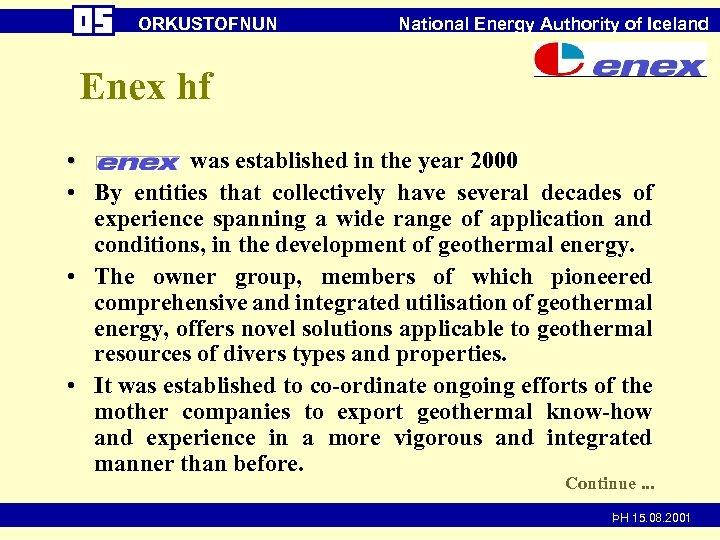 ORKUSTOFNUN National Energy Authority of Iceland Enex hf • was established in the year