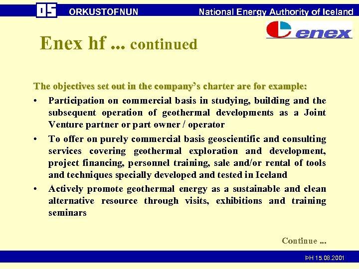 ORKUSTOFNUN National Energy Authority of Iceland Enex hf. . . continued The objectives set