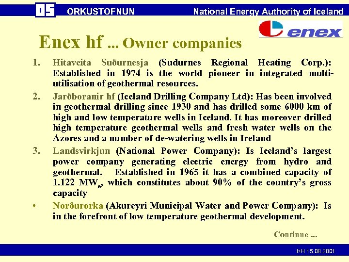 ORKUSTOFNUN National Energy Authority of Iceland Enex hf. . . Owner companies 1. 2.