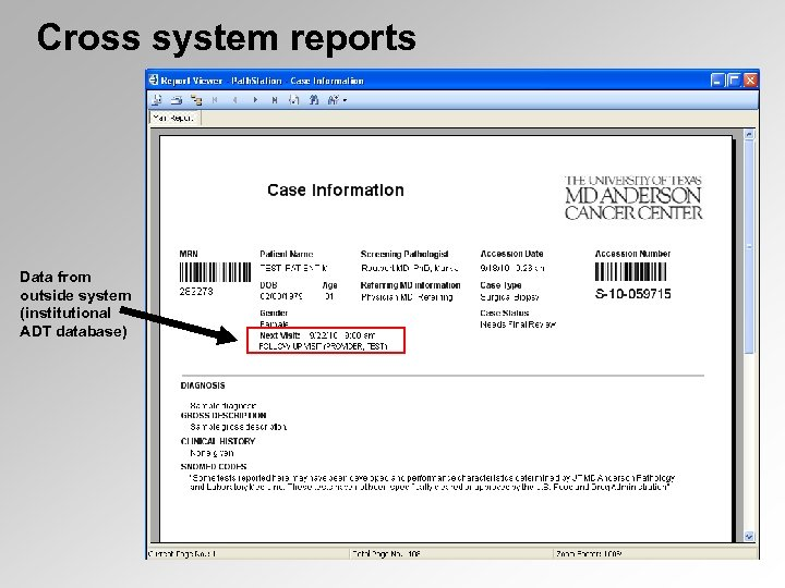 Cross system reports Data from outside system (institutional ADT database)