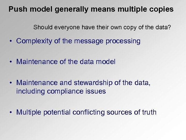 Push model generally means multiple copies Should everyone have their own copy of the