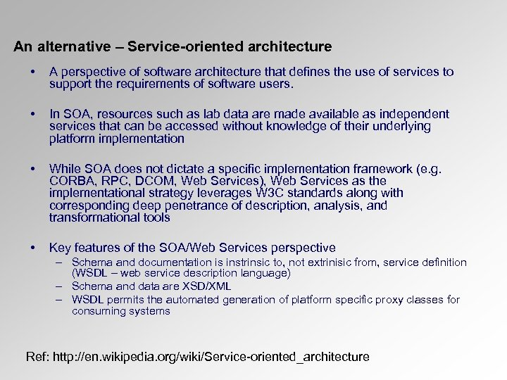 An alternative – Service-oriented architecture • A perspective of software architecture that defines the