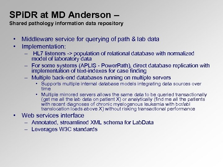 SPi. DR at MD Anderson – Shared pathology information data repository • Middleware service