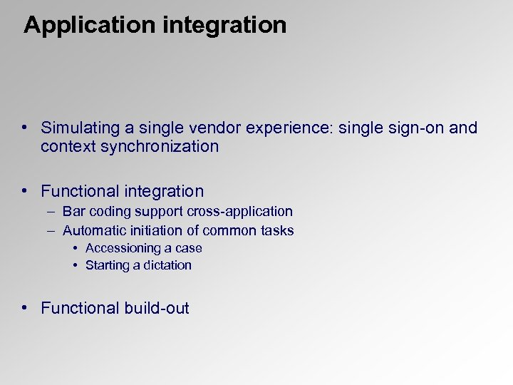 Application integration • Simulating a single vendor experience: single sign-on and context synchronization •