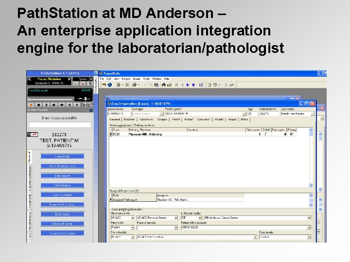 Path. Station at MD Anderson – An enterprise application integration engine for the laboratorian/pathologist