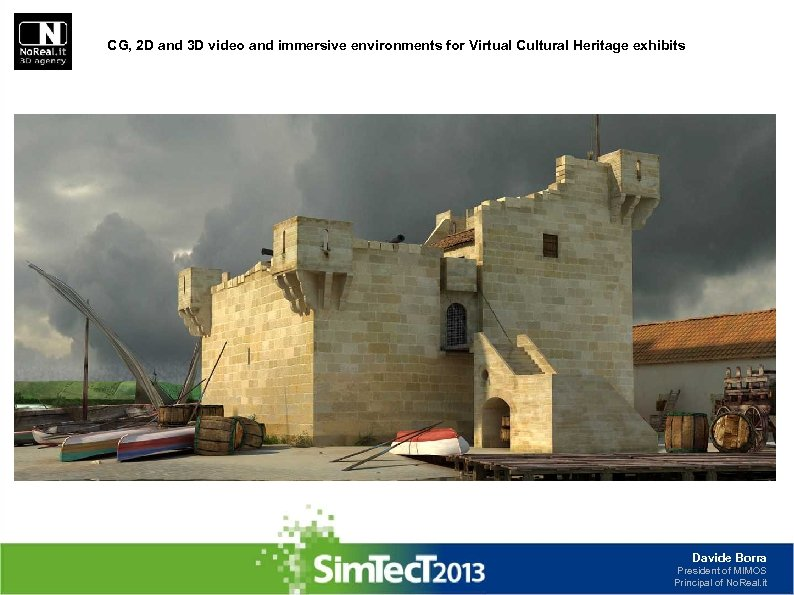 CG, 2 D and 3 D video and immersive environments for Virtual Cultural Heritage