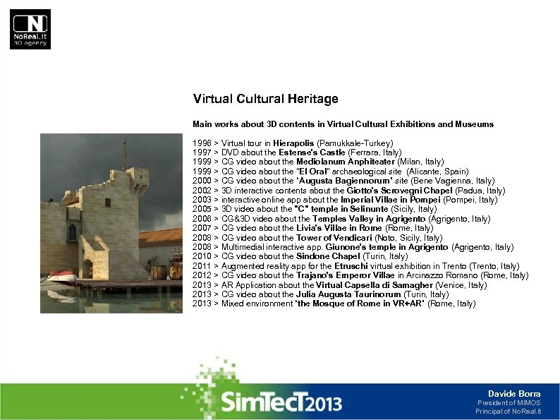 Virtual Cultural Heritage Main works about 3 D contents in Virtual Cultural Exhibitions and