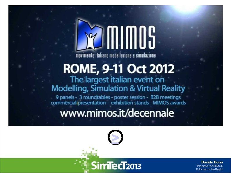 > Davide Borra President of MIMOS Principal of No. Real. it