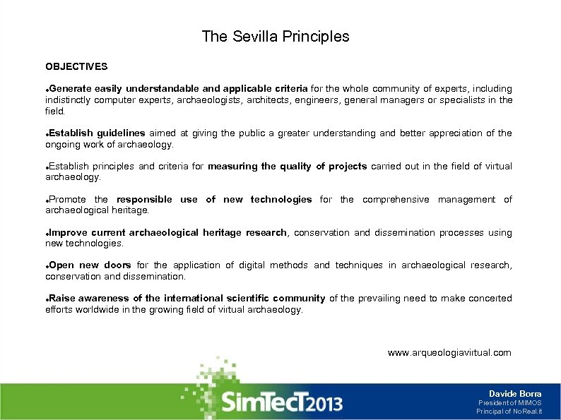 The Sevilla Principles OBJECTIVES Generate easily understandable and applicable criteria for the whole community