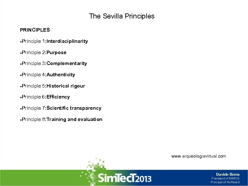 The Sevilla Principles PRINCIPLES Principle 1: Interdisciplinarity Principle 2: Purpose Principle 3: Complementarity Principle