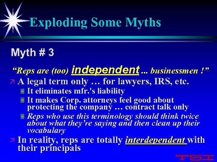"Exploding Some Myths Myth # 3 ""Reps are (too) independent. . . businessmen !"""