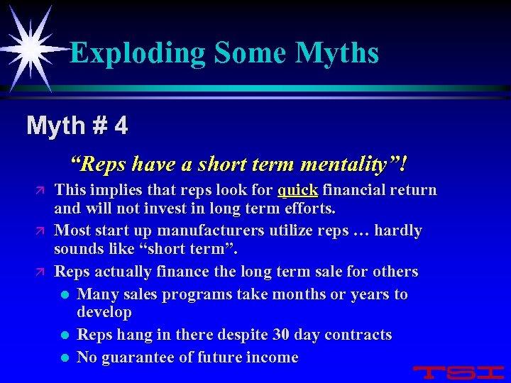 "Exploding Some Myths Myth # 4 ""Reps have a short term mentality""! ä ä"