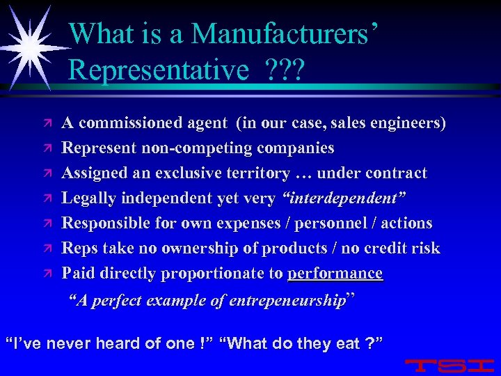 What is a Manufacturers' Representative ? ? ? ä ä ä ä A commissioned