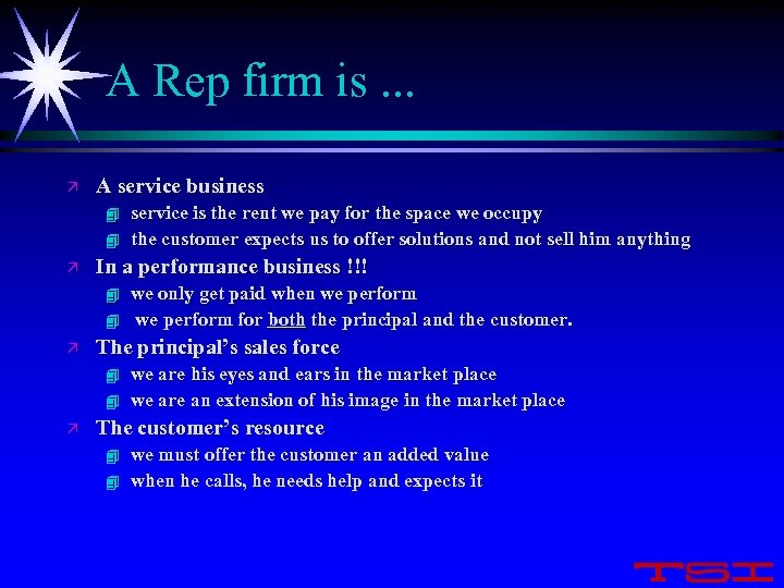 A Rep firm is. . . ä A service business 4 4 ä In