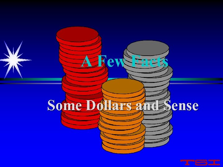 A Few Facts Some Dollars and Sense