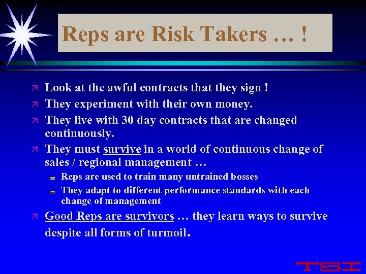 Reps are Risk Takers … ! ä ä Look at the awful contracts that
