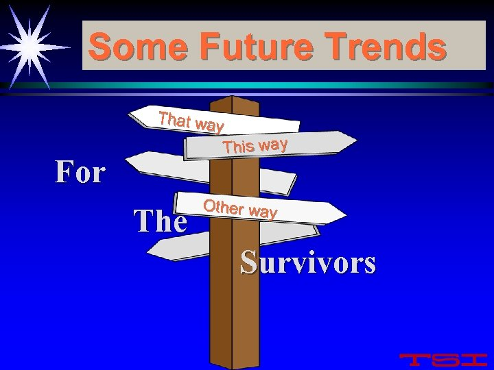 Some Future Trends That way This way For The Other way Survivors