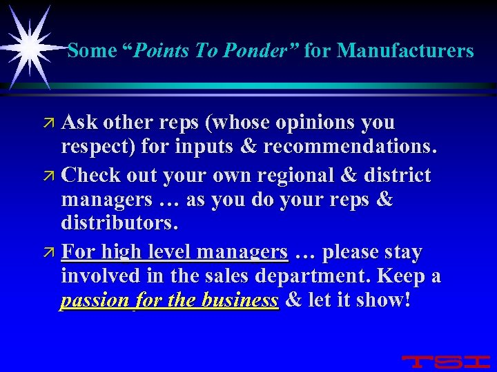 "Some ""Points To Ponder"" for Manufacturers ä Ask other reps (whose opinions you respect)"
