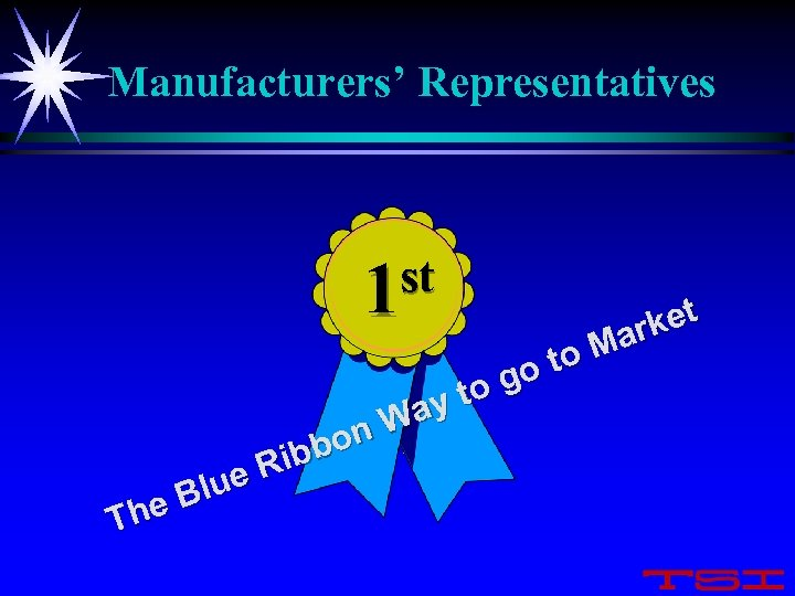 Manufacturers' Representatives st 1 o to to g ay n. W bbo Ri lue