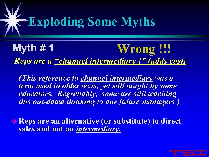 "Exploding Some Myths Myth # 1 Wrong !!! Reps are a ""channel intermediary !"""