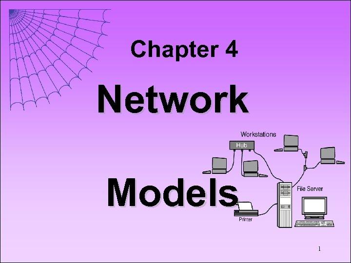 Chapter 4 Network Models 1