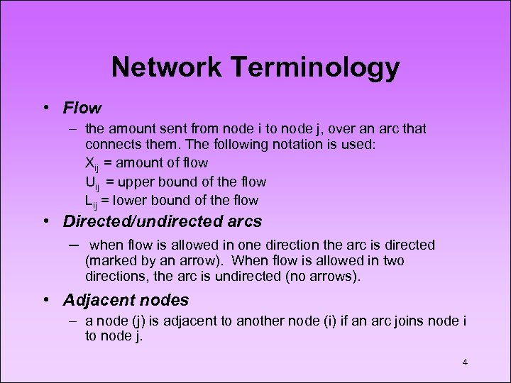 Network Terminology • Flow – the amount sent from node i to node j,