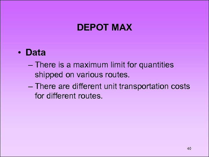 DEPOT MAX • Data – There is a maximum limit for quantities shipped on