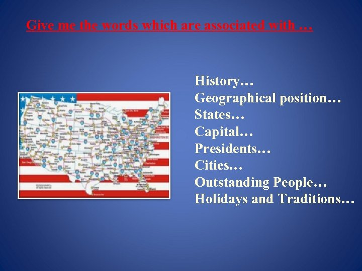 Give me the words which are associated with … History… Geographical position… States… Capital…