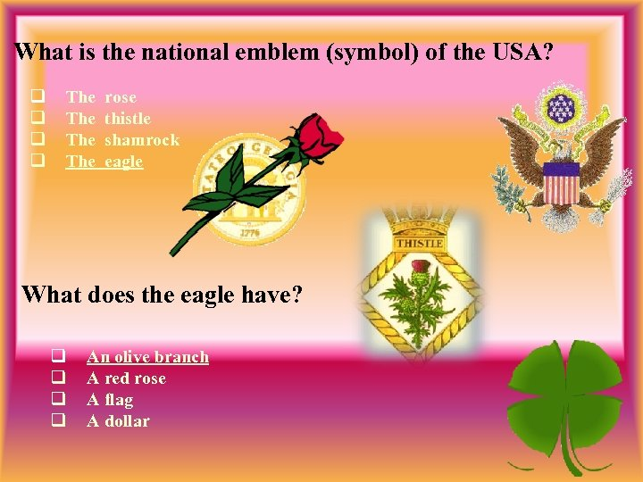 What is the national emblem (symbol) of the USA? q q The rose The